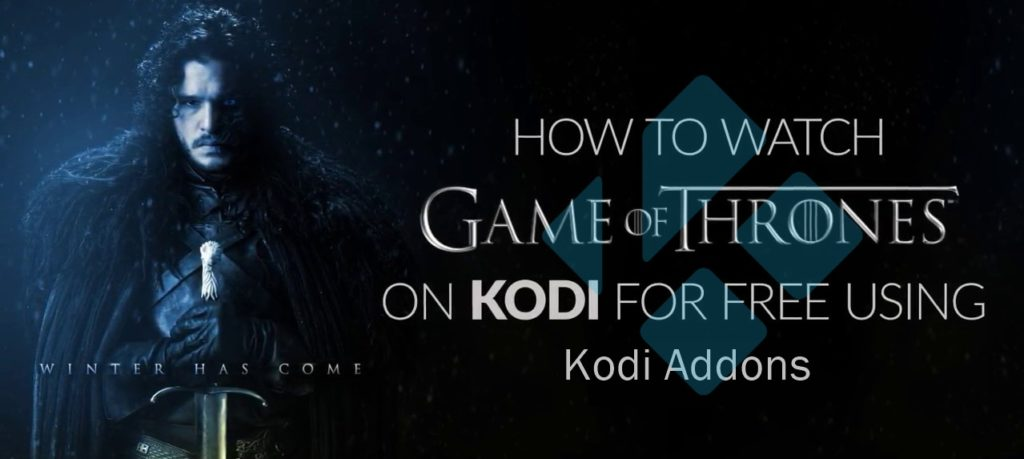 how to watch game of thrones in HD on Kodi