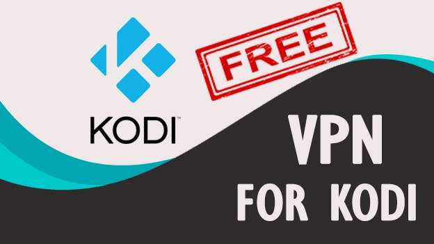 10 Best Completely Free Vpns For Kodi July 2020