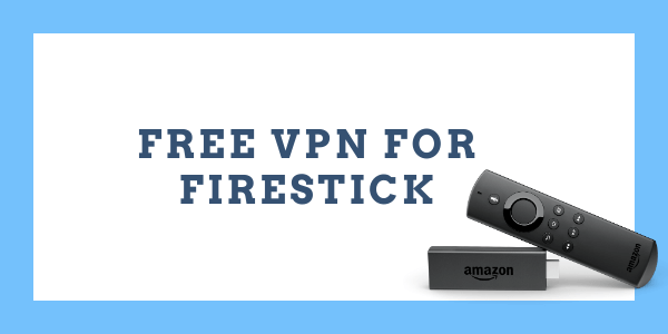 free-vpn-for-firestick