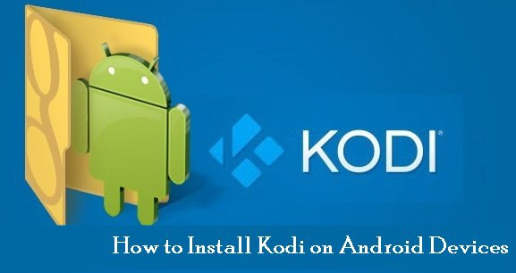 How to Install/Setup Kodi on Android Devices and Smart Phone 2019